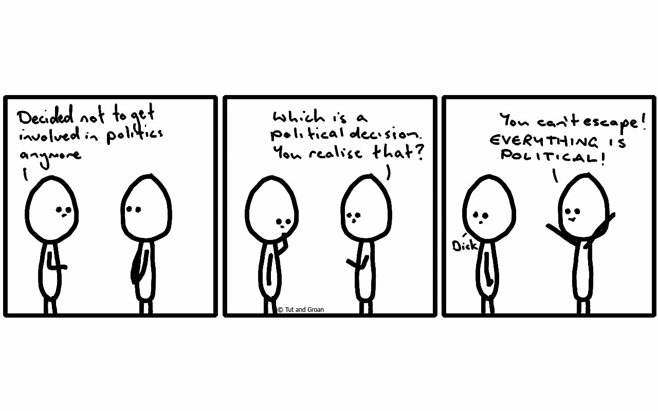 Tut and Groan Three Panels: Everything is Political cartoon